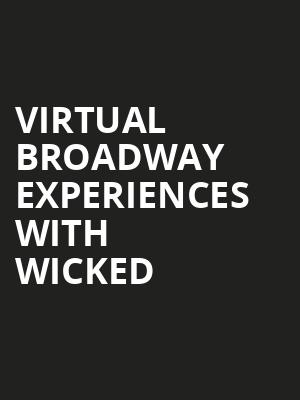 Virtual Broadway Experiences with WICKED, Virtual Experiences for Green Bay, Green Bay