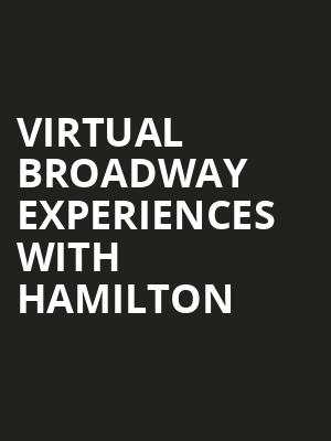 Virtual Broadway Experiences with HAMILTON, Virtual Experiences for Green Bay, Green Bay