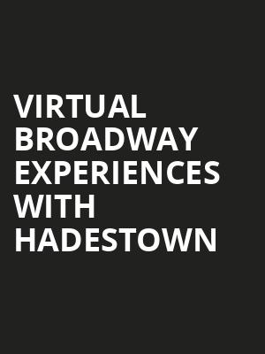 Virtual Broadway Experiences with HADESTOWN, Virtual Experiences for Green Bay, Green Bay