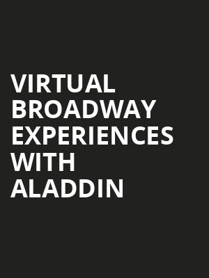 Virtual Broadway Experiences with ALADDIN, Virtual Experiences for Green Bay, Green Bay