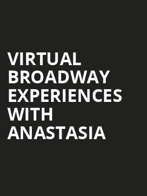 Virtual Broadway Experiences with ANASTASIA, Virtual Experiences for Green Bay, Green Bay